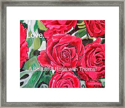 Framed Print featuring the painting Love A Beautiful Rose With Thorns by Kimberlee Baxter