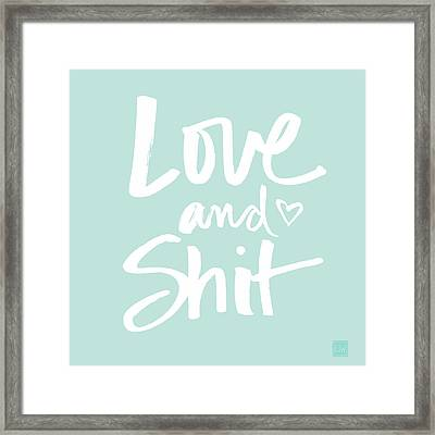 Love And Shit Framed Print