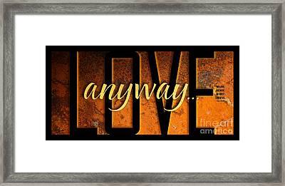 Love Anyway Framed Print by Shevon Johnson