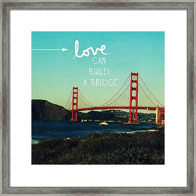 Love Can Build A Bridge- Inspirational Art Framed Print by Linda Woods