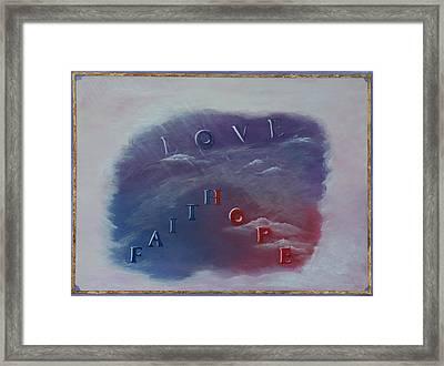 Love Faith Hope Framed Print by Mary Grabill