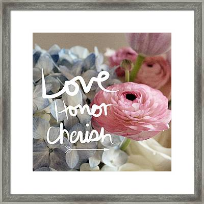 Love Honor Cherish Framed Print by Linda Woods