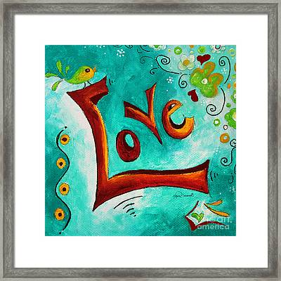Love Inspirational Typography Art Original Word Art Painting By Megan Duncanson Framed Print by Megan Duncanson