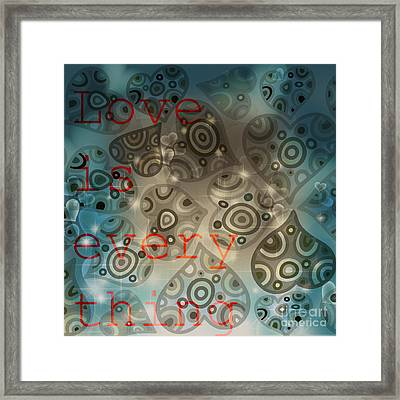 Love Is Everything Background Framed Print