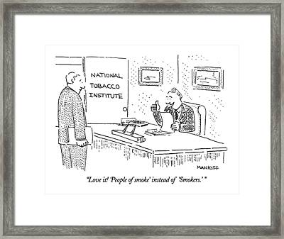 Love It! 'people Of Smoke' Instead Of 'smokers.' Framed Print
