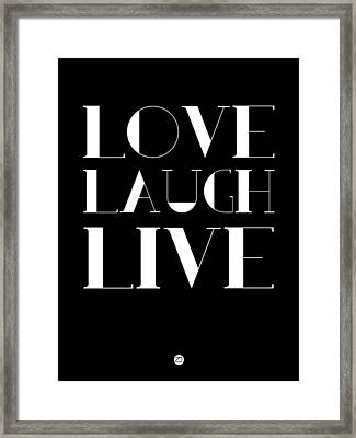 Love Laugh Live Poster 1 Framed Print by Naxart Studio