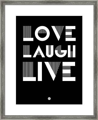 Love Laugh Live Poster 2 Framed Print by Naxart Studio