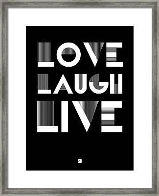 Love Laugh Live Poster 2 Framed Print