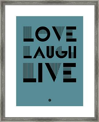 Love Laugh Live Poster 4 Framed Print by Naxart Studio