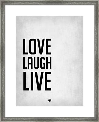 Love Laugh Live Poster Grey Framed Print by Naxart Studio