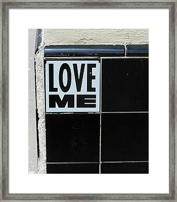 Love Me Framed Print