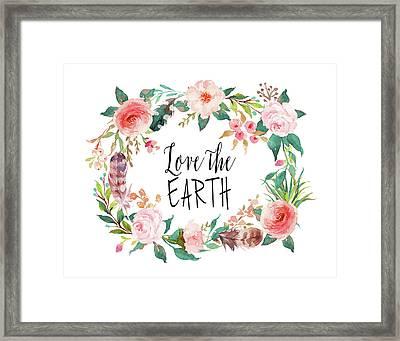 Love The Earth Framed Print by Tara Moss