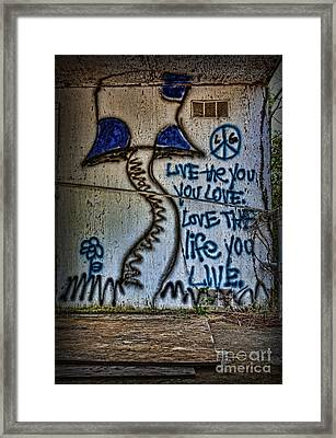 Love The Life You Live Framed Print by Lee Dos Santos