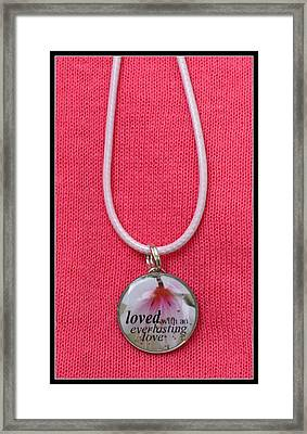 Loved With An Everlasting Love Pendant Framed Print by Carla Parris