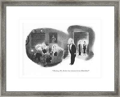 Madam, Mr. Robert Has Returned From Hotchkiss Framed Print by Ned Hilton