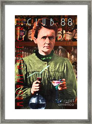 Madame Marie Curie Shaking Up A Killer Martini At The Swank Hipster Club 88 20140625 With Text Framed Print