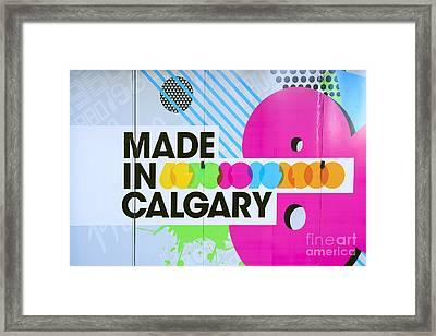 Made In Calgary Framed Print