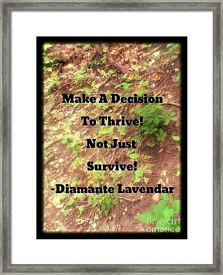 Make A Decision To Thrive Framed Print