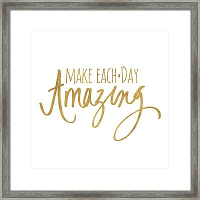 Make Each Day Amazing Emphasized Framed Print