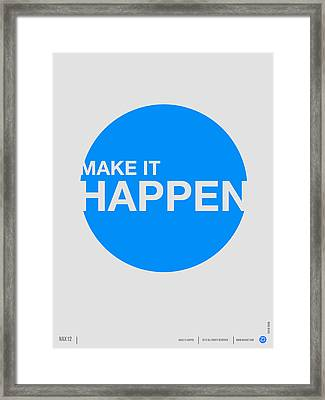 Make It Happen Poster Framed Print