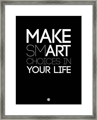 Make Smart Choices In Your Life Poster 2 Framed Print by Naxart Studio