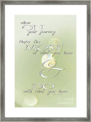 Framed Print featuring the photograph Make The Most Of Your Journey by Vicki Ferrari