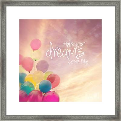 Make Your Dreams Come True Framed Print by Sylvia Cook