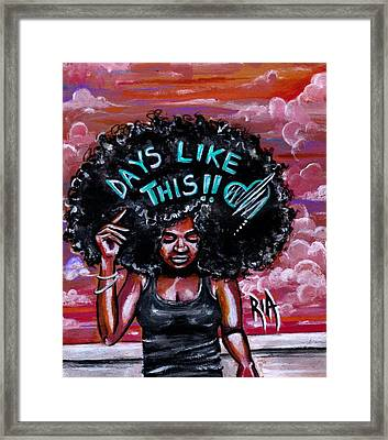 Mama Said There Will Be Days Like This Framed Print