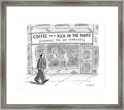 Man Walks By Coffee Shop Titled Coffee And A Kick Framed Print by Roz Chast