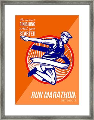 Marathon Finish What You Started Retro Poster Framed Print by Aloysius Patrimonio