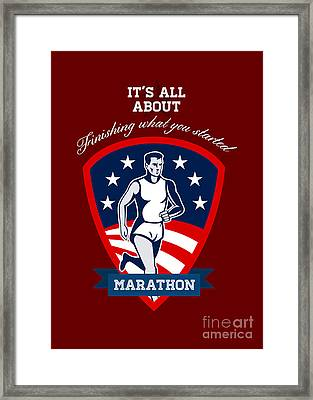 Marathon Runner Finish What You Start Poster Framed Print by Aloysius Patrimonio