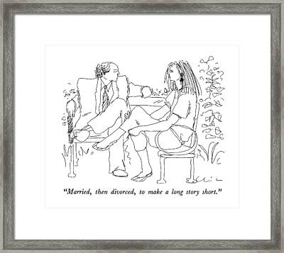 Married, Then Divorced, To Make A Long Story Framed Print by Richard Cline
