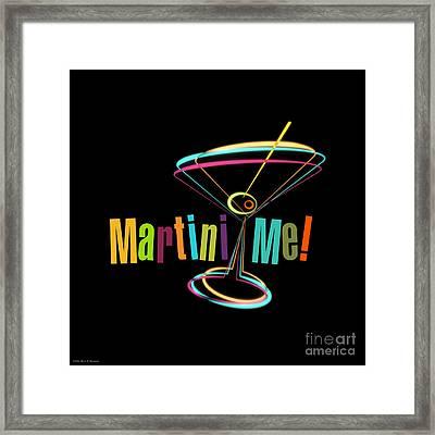 Martini Me  Framed Print