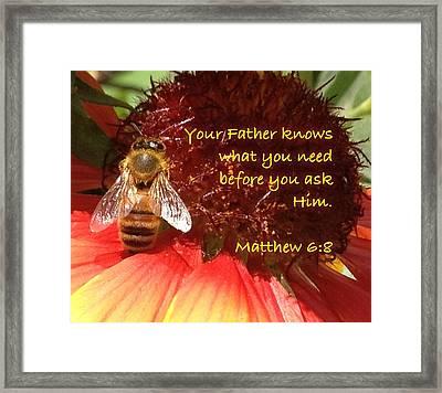 Matthew 6 8 Framed Print