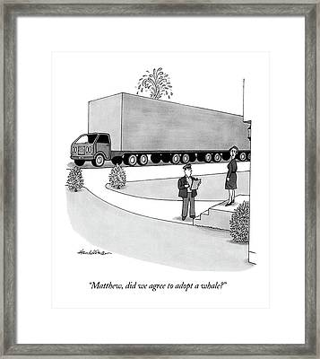 Matthew, Did We Agree To Adopt A Whale? Framed Print