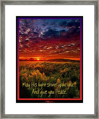 May His Light Shine On You Framed Print by Phil Koch