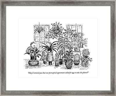 May I Remind You That Our Prenuptial Agreement Framed Print by Edward Koren