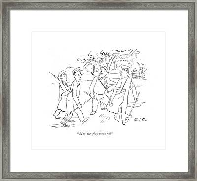 May We Play Through? Framed Print