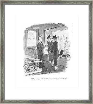 May We See It Hop? It's For A Sunday-school Play Framed Print
