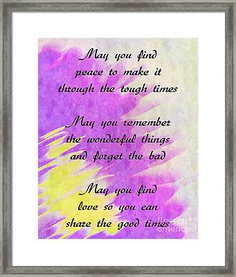 May You Have Love And Comfort A Poem Framed Print