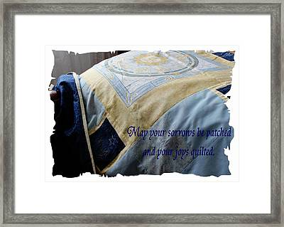 May Your Sorrows Be Patched And Your Joys Quilted Framed Print by Barbara Griffin