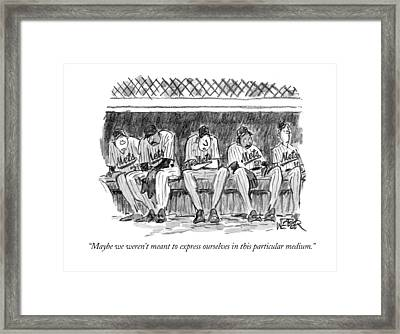 Maybe We Weren't Meant To Express Ourselves Framed Print by Robert Weber