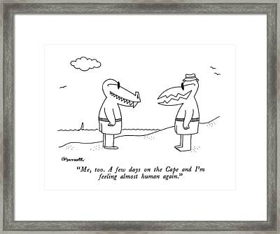 Me, Too.  A Few Days On The Cape And I'm Feeling Framed Print by Charles Barsotti