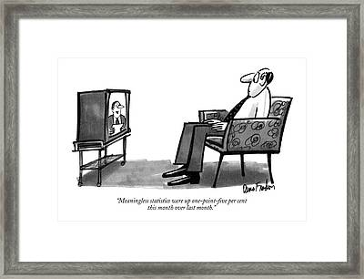 Meaningless Statistics Were Up One-point-five Per Framed Print