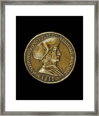 Medalist Of 1518, Antonio Gonzalo De Toledo, 1480-1483-1524 Framed Print