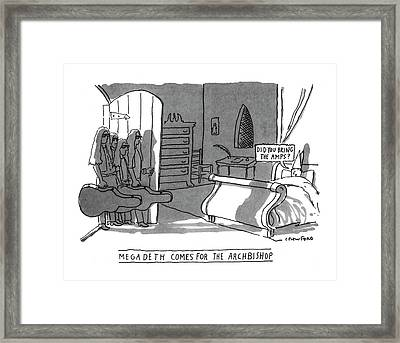 Megadeath Comes For The Archbishop 'did You Bring Framed Print by Michael Crawford