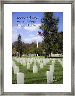 Memorial Day - May We Never Forget The Price Of Freedom Framed Print by Jerry Cowart