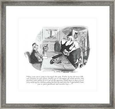 Men, Your Job Is Going To Be Tough This Year Framed Print
