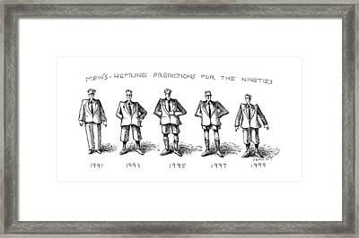 Men's-hemline Predictions For The Nineties Framed Print by John O'Brie