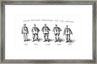 Men's-hemline Predictions For The Nineties Framed Print